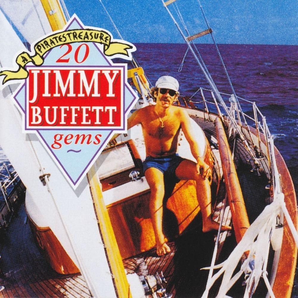 Jimmy Buffett 20 Gems: A Pirates Treasure
